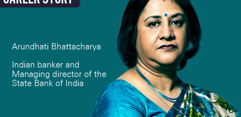Career story of a woman banker 'Arundhati Bhattacharya'